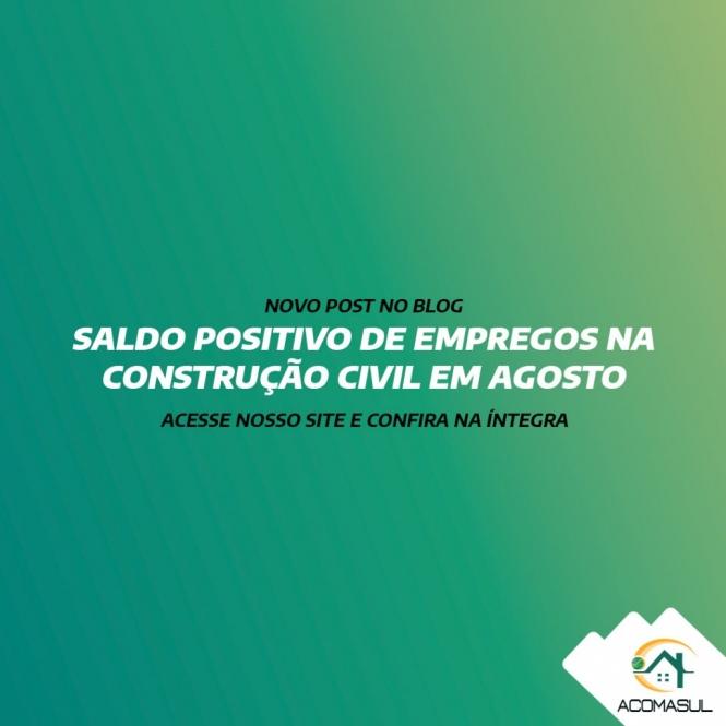 SALDO POSITIVO DE EMPREGOS NA CONSTRUÇÃO CIVIL EM AGOSTO